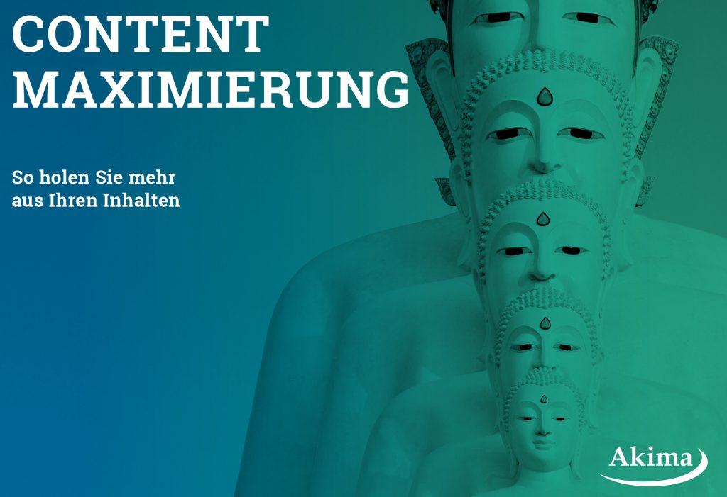 """Im Whitepaper """"Content Maximierung"""" von Akima Media erfahren Sie, wie Sie mehr aus Ihren Inhalten holen."""